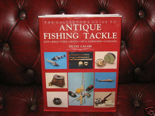 The collector 39 s guide to antique fishing tackle calabi ebay for Antique fishing reels price guide