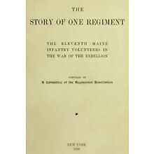 Civil War History of the 11th Maine Infantry Vols ME