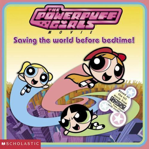 Powerpuff Girls Saving The World Before Bedtime Book