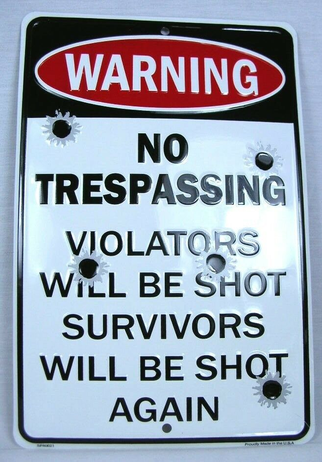 warning no trespassing violators will be shot survivors