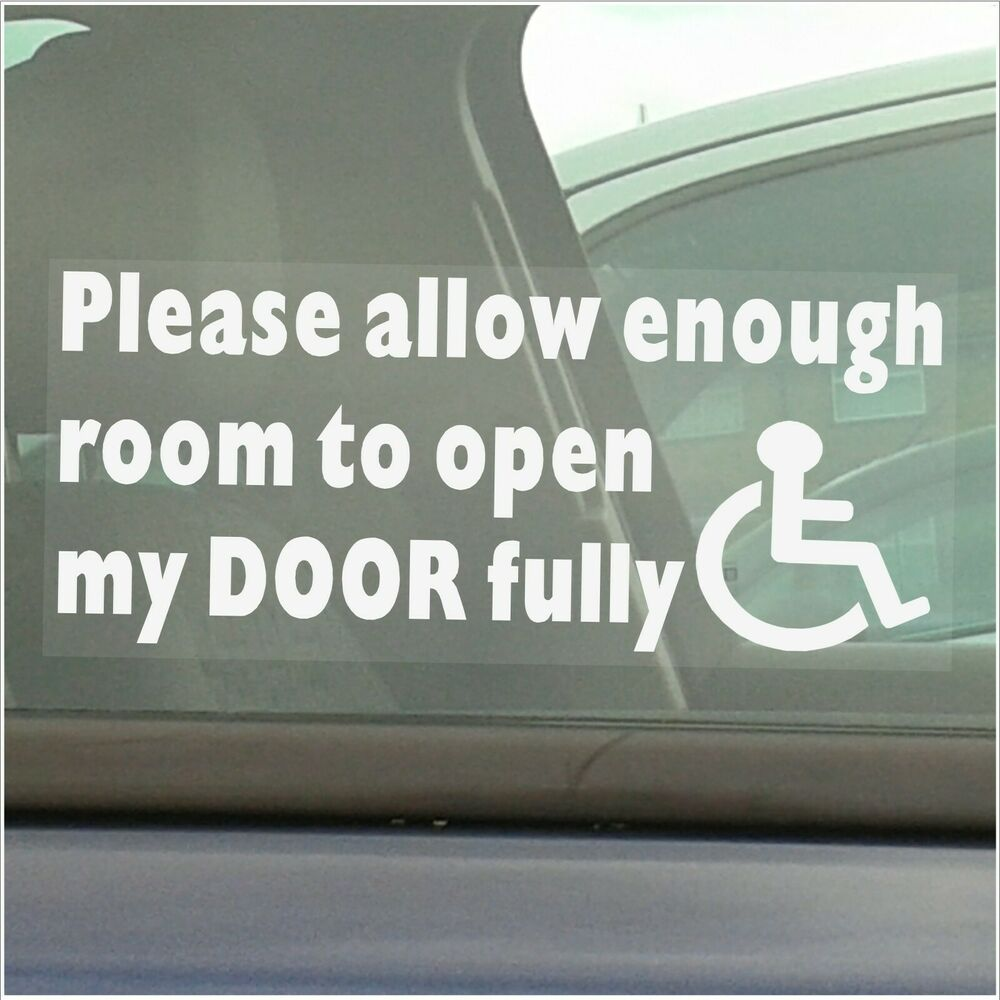 Allow Enough Room To Open Door Fully Disabled Car Window