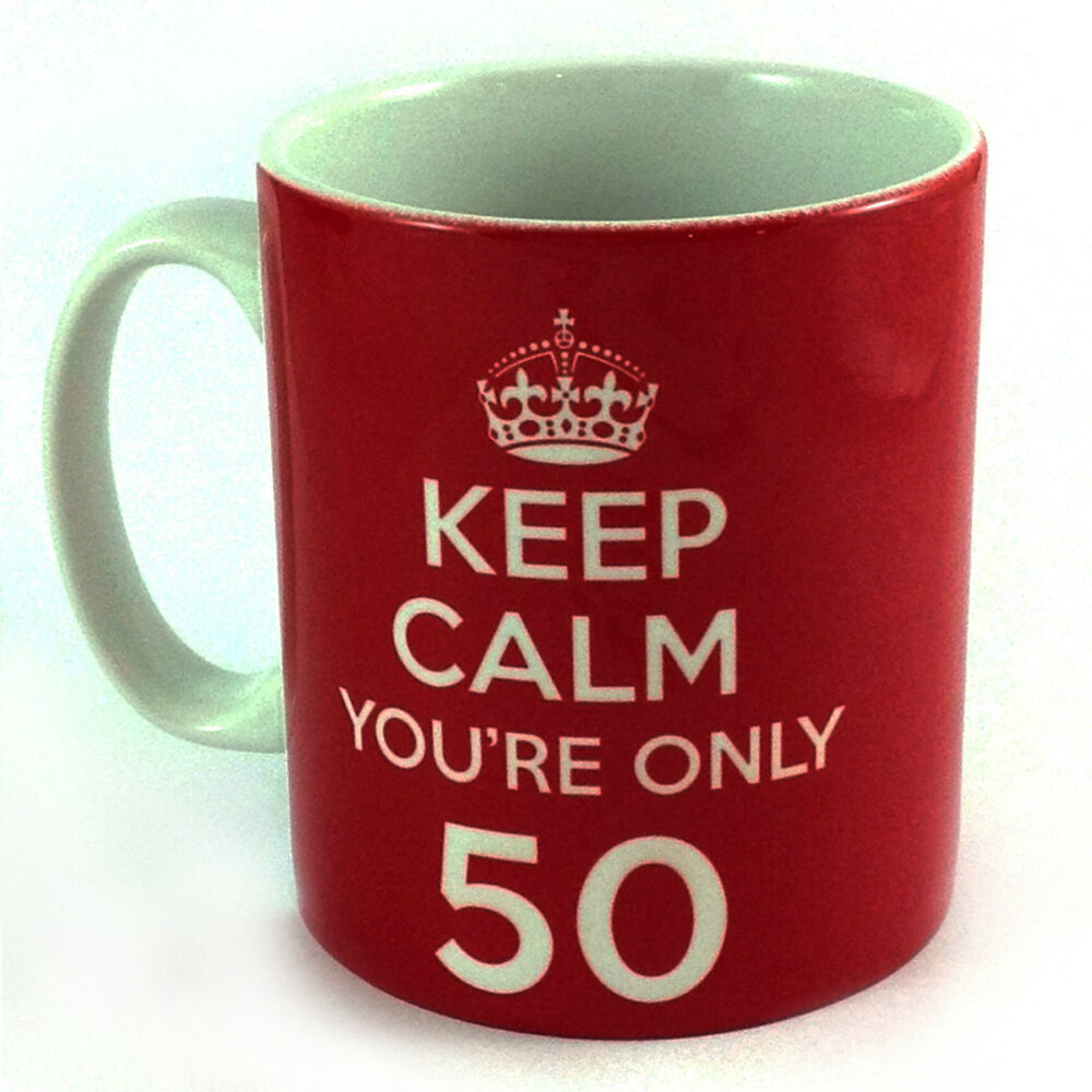 KEEP CALM YOU'RE ONLY 50 GIFT MUG CUP 50TH BIRTHDAY