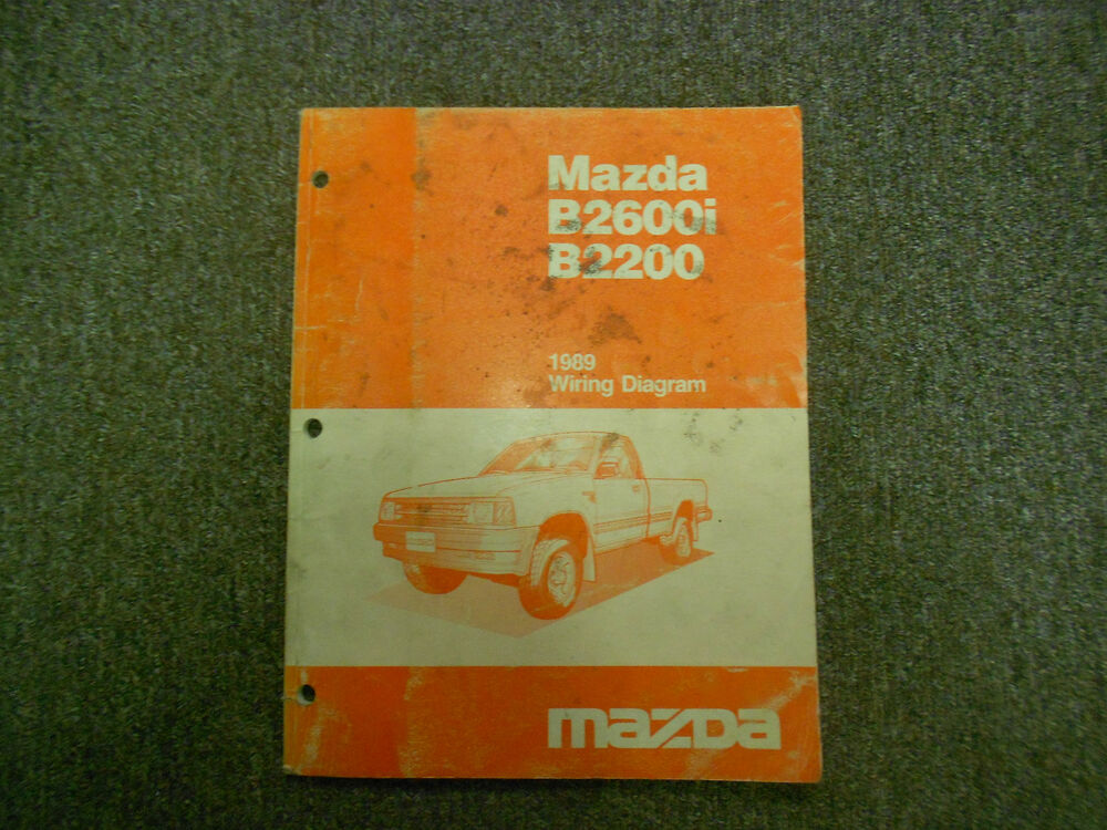 1989 Mazda B2600i B2200 Wiring Diagram Service Shop Manual