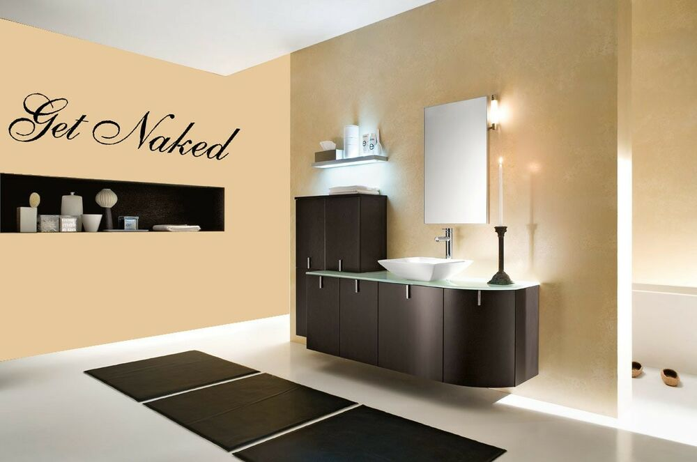 Get naked vinyl wall quote decal sticker lettering for Bathroom vinyl decor