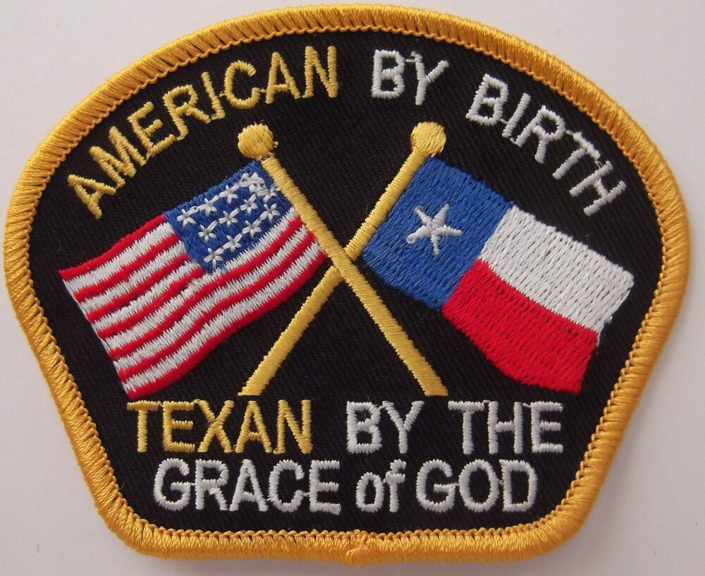 American by birth texan by the grace of god texas flag usa flag patch ebay