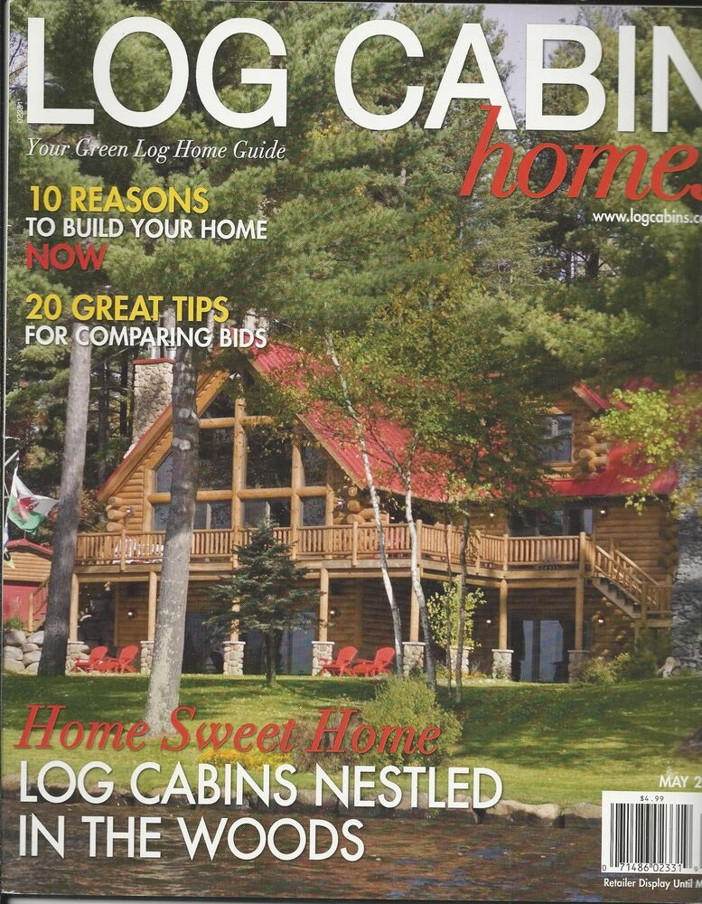 Log cabin homes magazine woods comparing bid tips eco for Log homes magazine