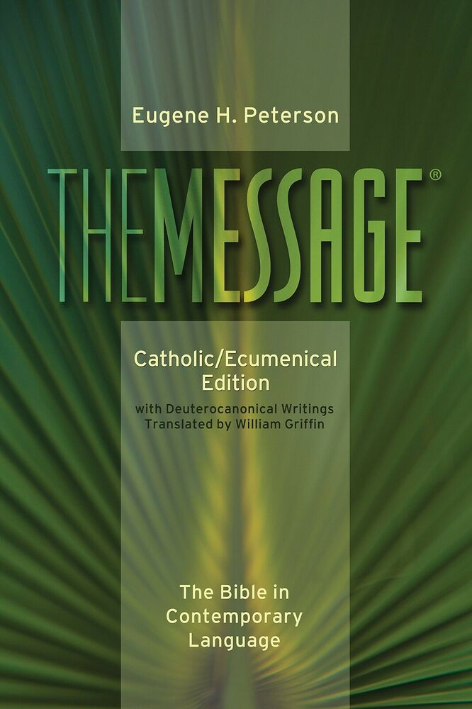 The Message: Catholic/Ecumenical Edition:The Bible in Contemporary Language  NEW | eBay