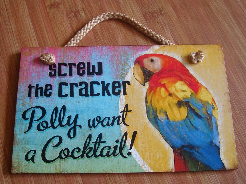 Screw The Cracker Polly Want A Cocktail Tropical Parrot ...