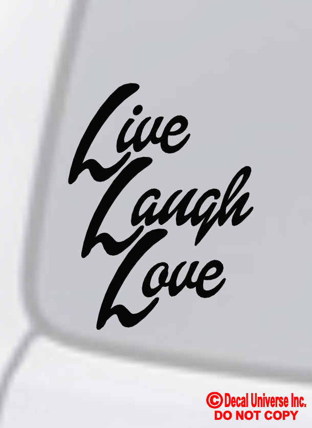Live Laugh Love Vinyl Decal Sticker Window Wall Car Bumper