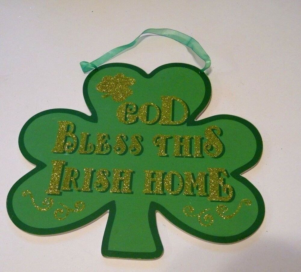 Green wood god bless this irish home st patricks day for Shamrock decorations home