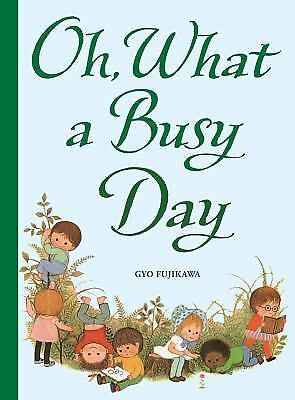 Oh What A Busy Day By Gyo Fujikawa 2010 Hardcover
