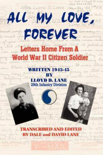 All My Love Forever Letters Home From A World War II