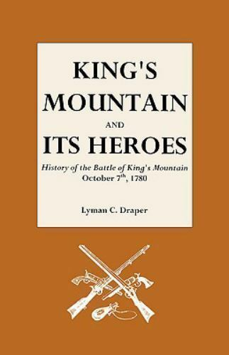 King S Mountain And Its Heroes History Of The Battle Of
