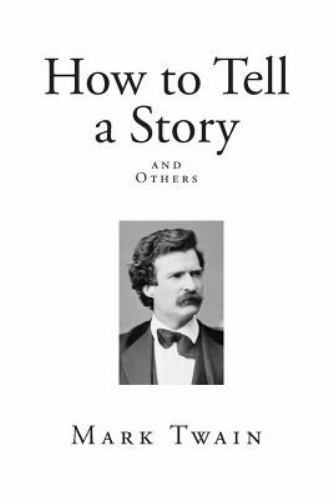 mark twain essays how to tell a story and others by mark twain  mark twain essays how to tell a story and others by mark twain 2015 1512271799