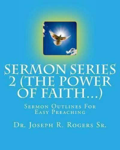 Sermon For The Feast Of St Michael All Angels: Sermon Series 2 (the Power Of Faith... ) : Sermon Outlines