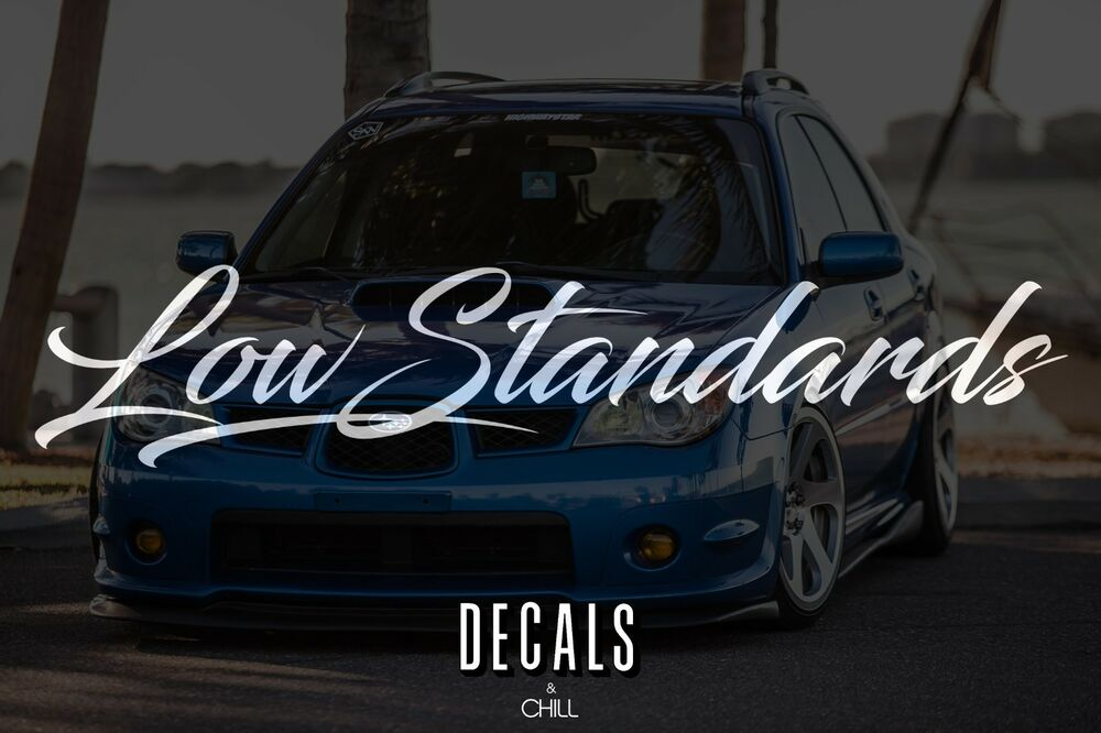 Low Standards Decal Sticker Lowered Jdm S14 Stance Low