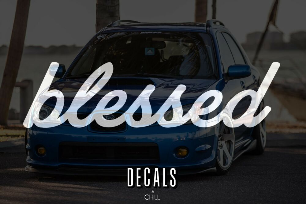 Blessed decal sticker illest lowered jdm subaru stance low drift slammed vw ebay