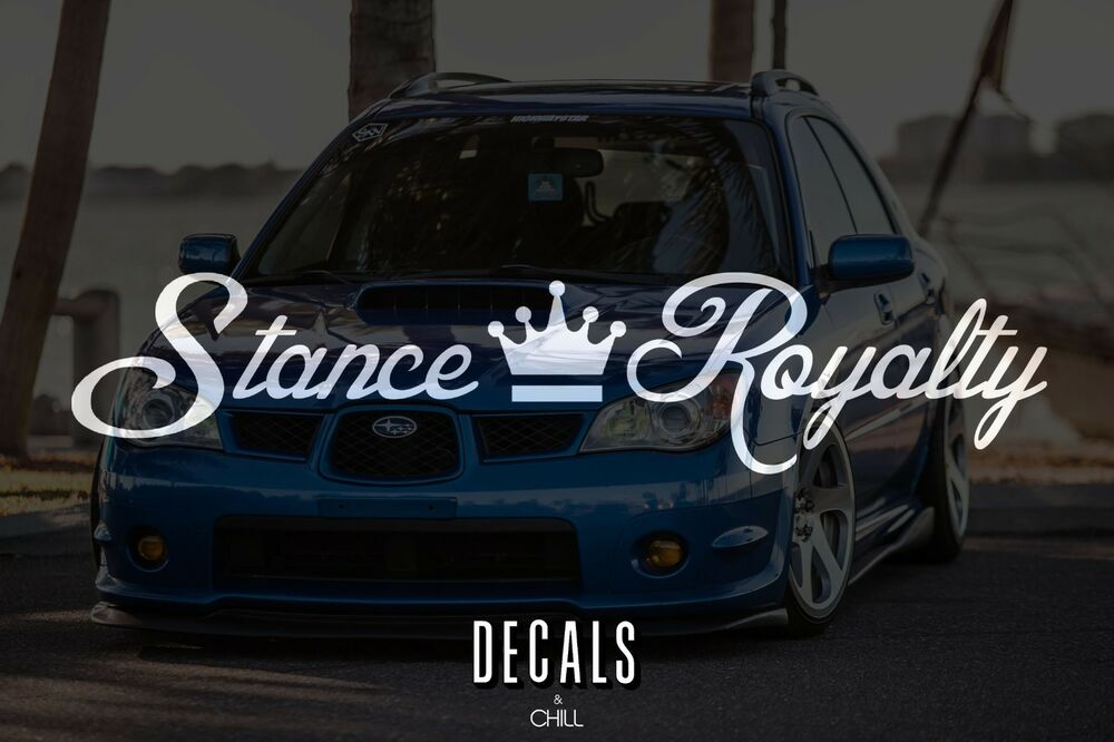 Stance Royalty Decal Sticker Illest Lowered Jdm Stance