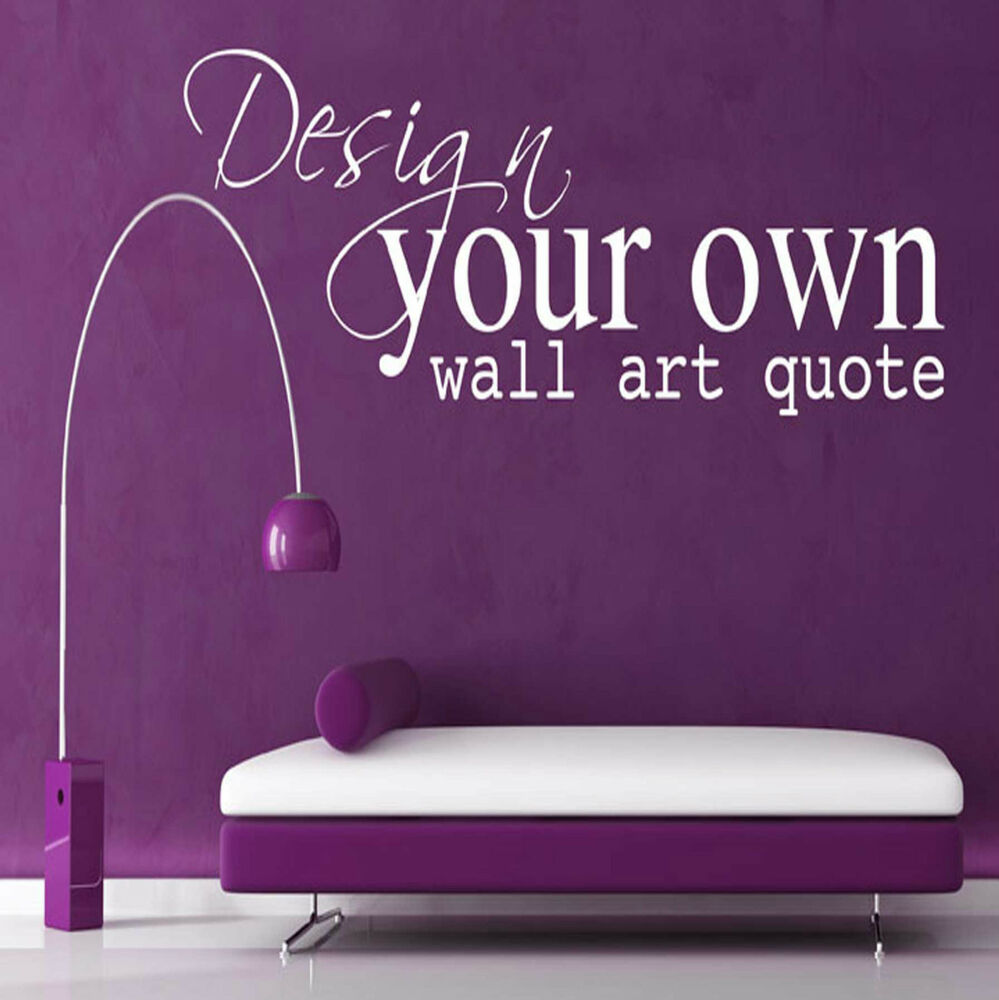 Create Your Own Wall Art 28+ [ create your own quote personalized wall quote sticker