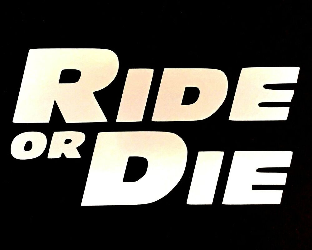 Ride Or Die Decal Sticker Fast Ford Dodge Chevy Vw Jdm Car