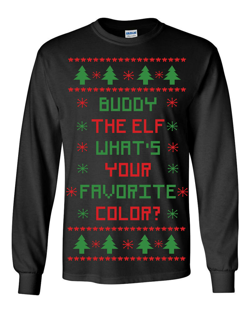 Your Favorite Celebs Exposed: 362 Buddy Elf Whats Your Favorite Color Long Sleeve Shirt