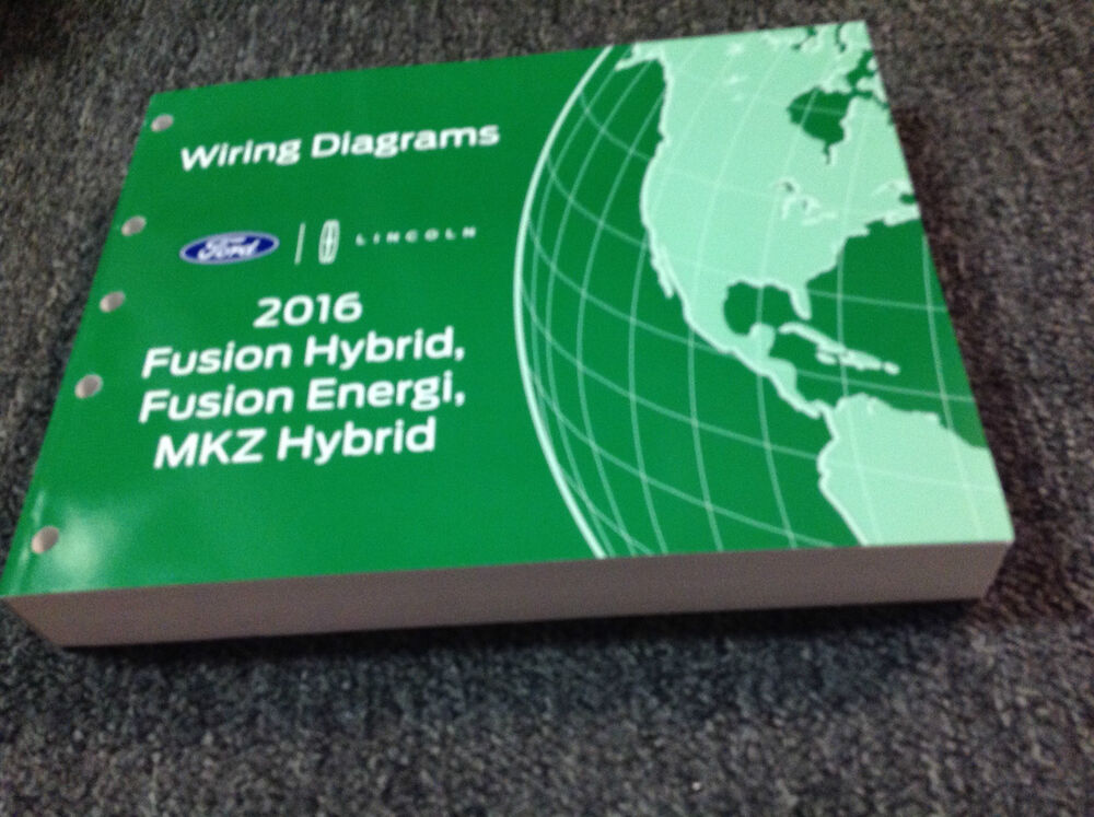 2016 Ford Fusion Hybrid Energi  U0026 Lincoln Mkz Electrical Wiring Diagram Manual