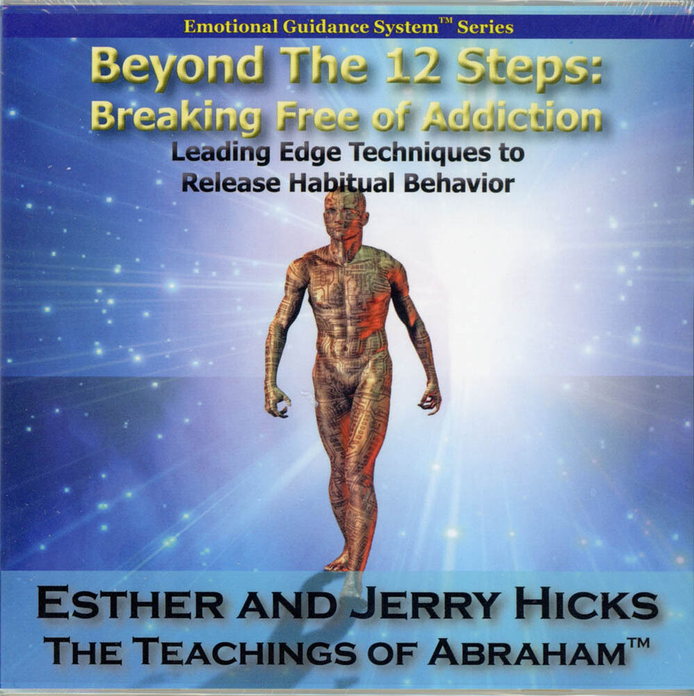 Abraham-Hicks Esther CD Beyond The 12 Steps: Breaking Free of ...