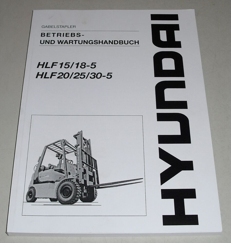 Operating Instructions Forklift Truck Hyundai HLF15/18-5 HLF20/25/30-5 S |  eBay