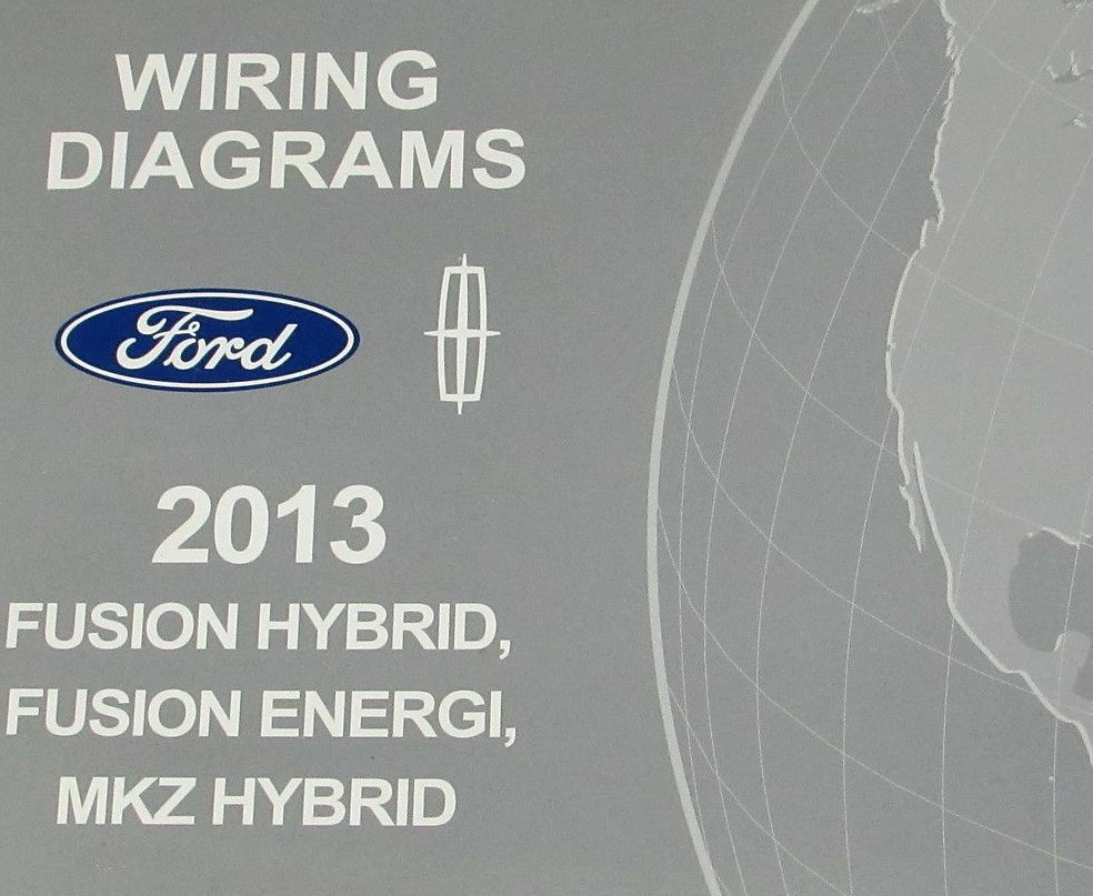 2013 Ford Fusion Hybrid Energi Lincoln Mkz Hybrid Service Wiring Diagram Manual