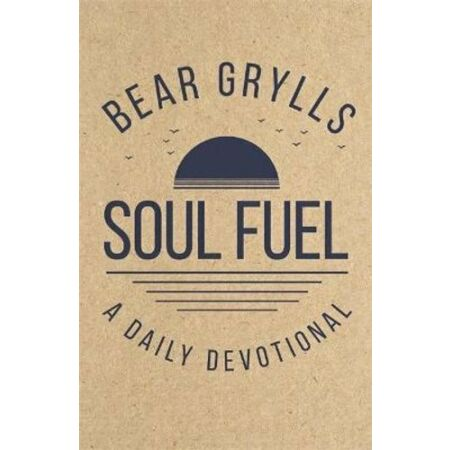 img-Soul Fuel A Daily Devotional by Bear Grylls 9781529387063 | Brand New