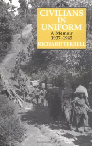 GroßbritannienTerrell  Richard-Civilians In Uniform (A Memoir 1937-1945) BOOKH NEU