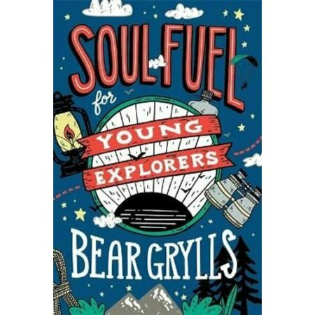 img-Soul Fuel for Young Explorers by Bear Grylls 9781529347746 | Brand New