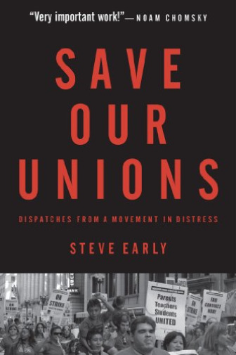 GroßbritannienEarly, Steve-Save Our Unions: Dispatches from a  in Distress BOOK NEU