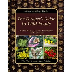 The Forager s Guide to Wild Foods (paperback with color pictures)