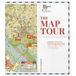The Map Tour: A History of Tourism Told Through Rare Maps, From the Grand Tour t