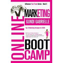 Online Marketing Boot Camp: The Proven 10-Step Formula To Turn Your Passion I...