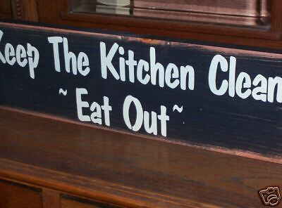 Keep The Kitchen Clean Eat Out Wood Sign Primitive Ebay