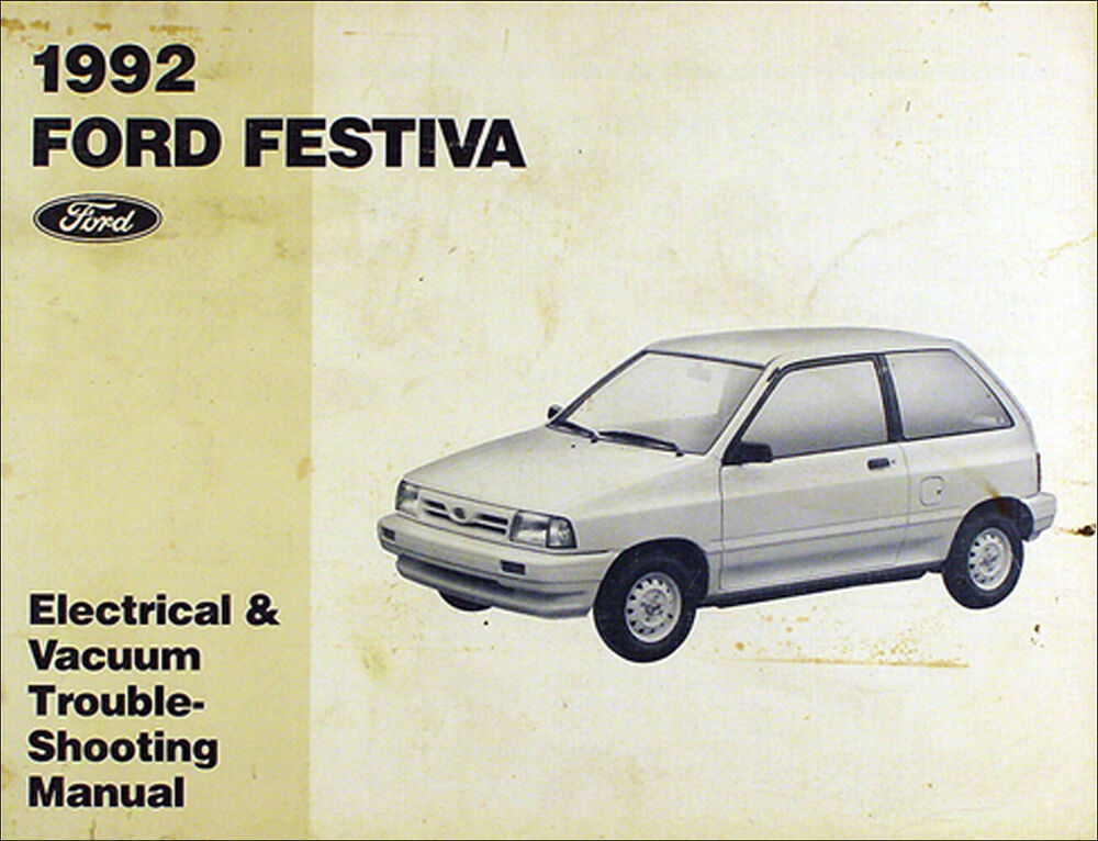 1992 ford festiva electrical and vacuum troubleshooting manual 92 original oem ebay. Black Bedroom Furniture Sets. Home Design Ideas