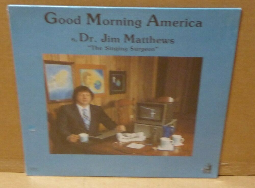 Good Morning America View Your Deal : Sealed lp good morning america dr jim matthews surgeon ebay