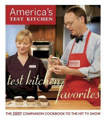Test kitchen favorites the 2007 companion cookbook to for America test kitchen gift ideas