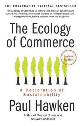 The Ecology of Commerce: A Declaration of Sustainability by Paul Hawken (English