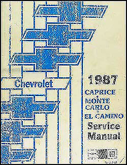 1987 chevy repair shop manual 87 el camino caprice monte. Black Bedroom Furniture Sets. Home Design Ideas