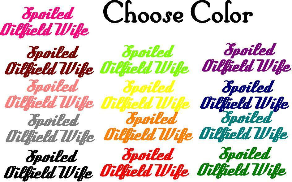 Spoiled Oilfield Wife vinyl decal/sticker rig hand ...