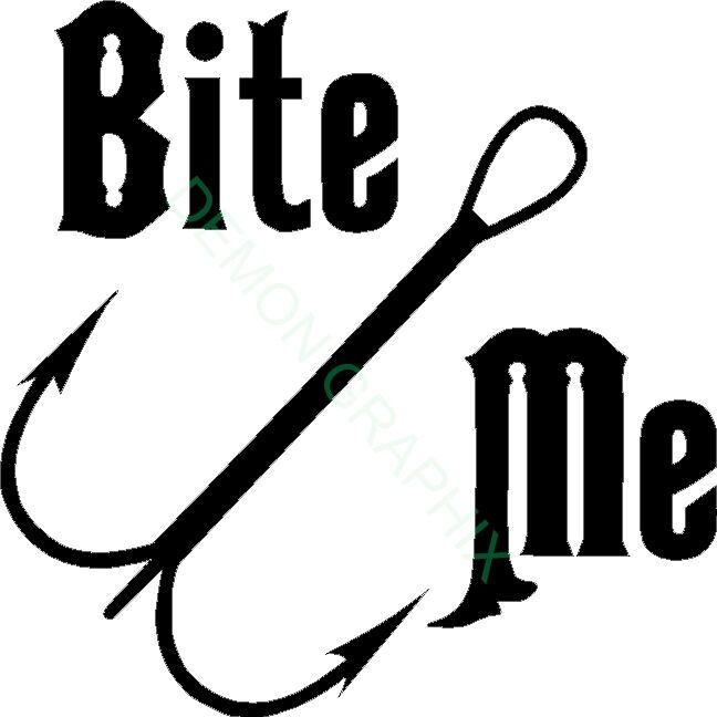 Bite Me vinyl decal/sticker hook fish fishing boat river ...