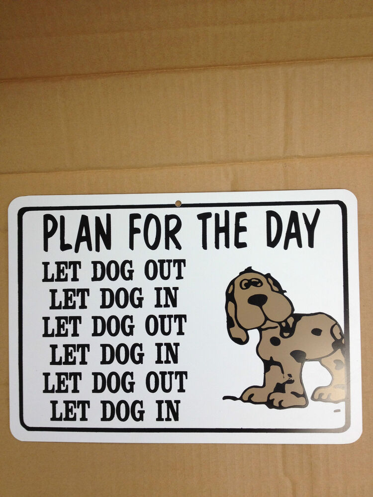 Man Cave Gag Gifts : Plan for the day let dog out funny gift pvc street sign