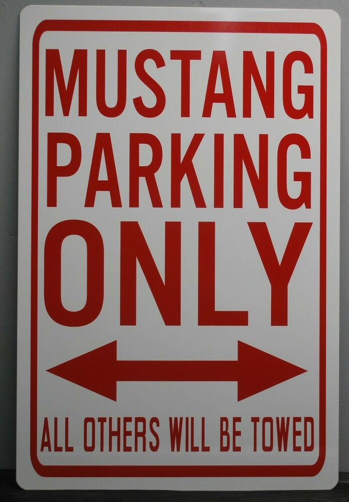 Ford Shelby Truck >> METAL STREET SIGN MUSTANG PARKING ONLY SHELBY SALEEN ROUSH ...