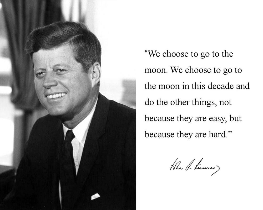 john f kennedy choose to go to We choose to go to the moon as we sit at the precipice of a new era of exploration, i thought it appropriate to revisit the original inspiration and ration.