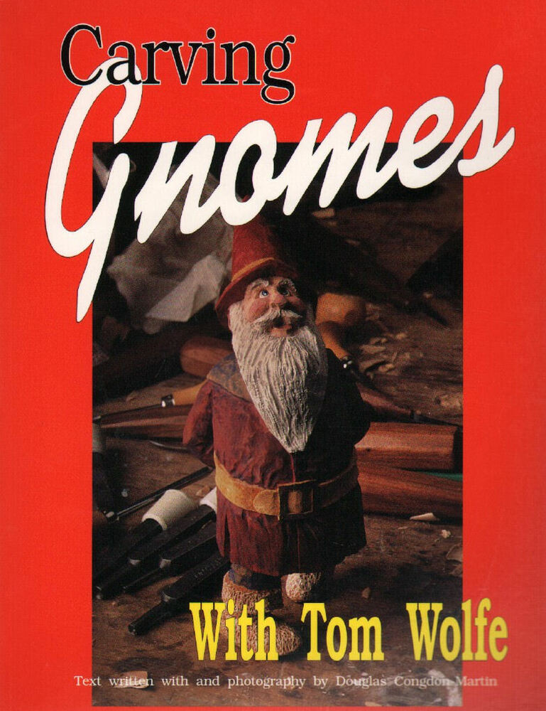 Carving gnomes with tom wolfe ebay