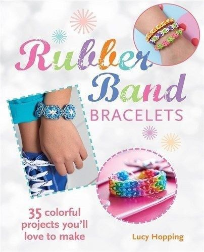 Rubber Band Loom Bracelets Book Lucy Hopping Friendship