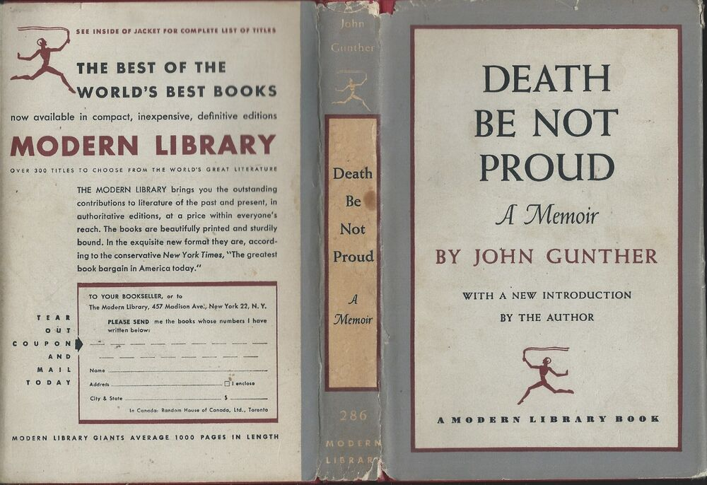 death be not proud john gunther essay Free essay: how would you cope if you were going to die in the memoir death  be not proud by john gunther, his son named johnny is faced with this.